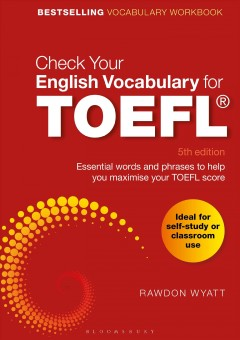 Check your English vocabulary for TOEFL / Essential Words and Phrases to Help You Maximise Your TOEFL Score