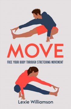 Move : Free Your Body Through Stretching Movement
