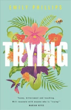 Trying : The Hilarious Novel About What to Expect When You're Not Expecting