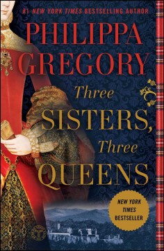 Three sisters, three queens / Philippa Gregory.