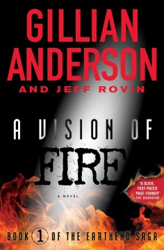 A vision of fire / Gillian Anderson and Jeff Rovin.