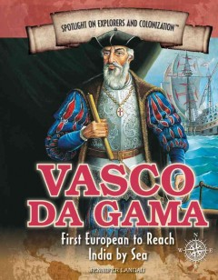 Vasco da Gama : first European to reach India by sea