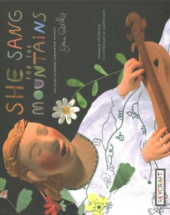 She Sang for the Mountains : The Story of Singer, Songwriter, Activist Jean Ritchie