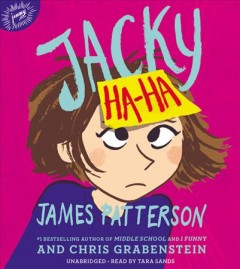 Jacky Ha-Ha : my life is a joke [electronic resource] / James Patterson and Chris Grabenstein.