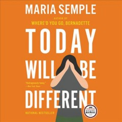Today will be different [electronic resource] / Maria Semple.