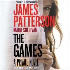 The games [electronic resource] / James Patterson, Mark Sullivan.