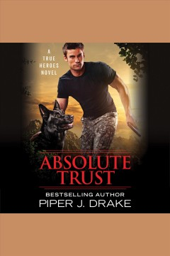 Absolute trust [electronic resource] / Piper J. Drake.