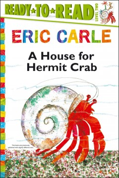 A house for Hermit Crab / Eric Carle.