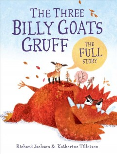 Three billy goats Gruff : the full story