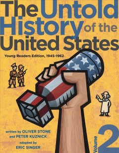 The Untold History of the United States Young Readers Edition : 1945-1962