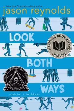 Look both ways : a tale told in ten blocks / Jason Reynolds.