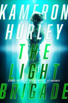 The light brigade / Kameron Hurley.