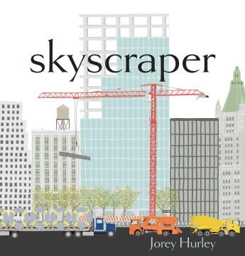 Skyscraper / Jorey Hurley.