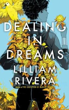 Dealing in dreams / Lilliam Rivera.