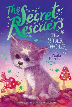 The star wolf [#5]/ by Paula Harrison ; illustrated by Sophy Williams.