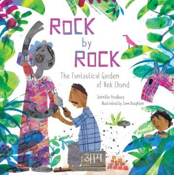 Rock by Rock : The Fantastical Garden of Nek Chand