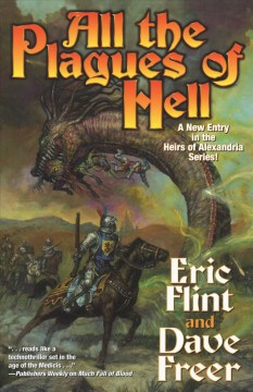 All the plagues of hell / Eric Flint, Dave Freer.
