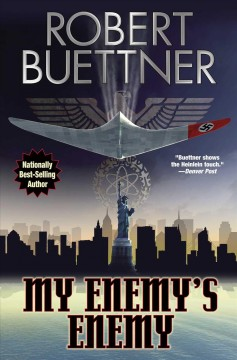 My enemy's enemy / Robert Buettner.