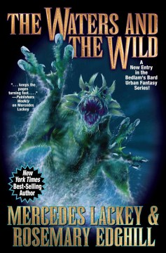 The waters and the wild : an Underhill adventure / Mercedes Lackey & Rosemary Edghill.