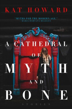 A cathedral of myth and bone : stories