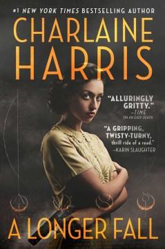 A longer fall / Charlaine Harris.