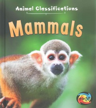 Mammals / Angela Royston.