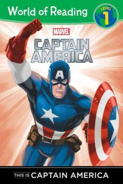 Marvel Captain America : this is Captain America / adapted by Brooke Dworkin ; interior illustrated by Val Semeiks, Bob McLeod, Hi-Fi Design, and the Storybook Art Group.