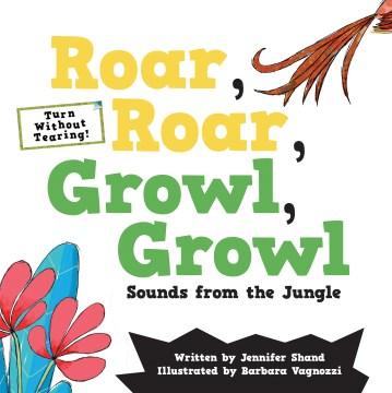 Roar, roar, growl, growl : sounds from the jungle