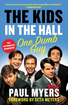 The Kids in the Hall : one dumb guy Paul Myers.
