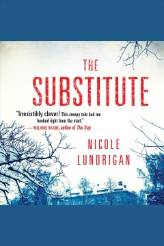 The substitute [electronic resource] / Nicole Lundrigan.