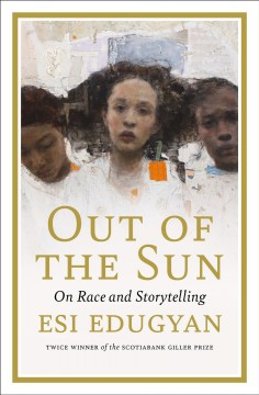 Out of the Sun : On Art, Race, and the Future