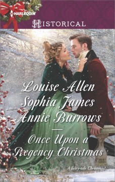 Once upon a Regency Christmas Louise Allen, Sophia James, Annie Burrows.