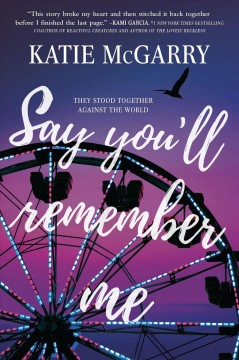 Say you'll remember me Katie McGarry.
