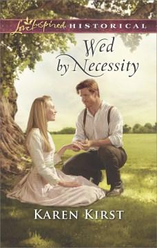 Wed by necessity Karen Kirst.