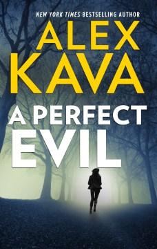 A perfect evil Alex Kava.