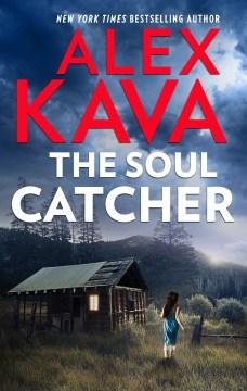 The soul catcher Alex Kava.