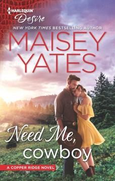 Need me, cowboy Maisey Yates
