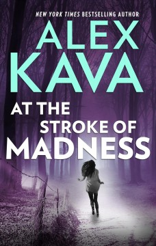 At the stroke of madness Alex Kava.