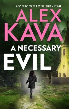 A necessary evil Alex Kava.