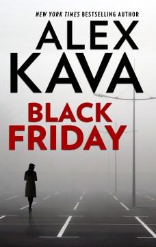 Black Friday a Maggie O'Dell novel / Alex Kava.