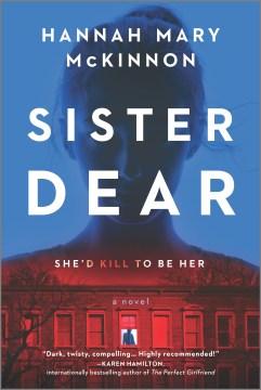 Sister Dear : A Novel McKinnon, Hannah Mary.