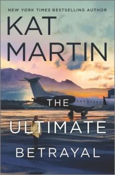 The ultimate betrayal Kat Martin.