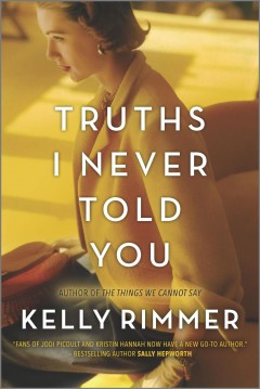 Truths i never told you A Novel / Kelly Rimmer