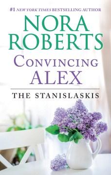 Convincing Alex Nora Roberts.