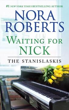 Waiting for Nick Nora Roberts.