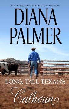 Long, tall texans, Calhoun Diana Palmer.