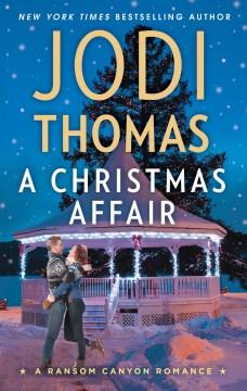 A Christmas affair Jodi Thomas.