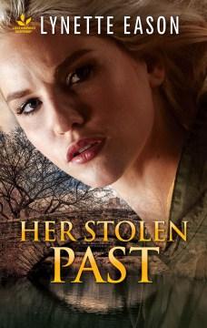 Her stolen past Lynette Eason.