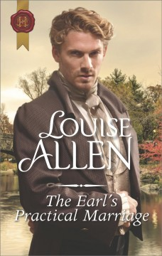 The earl's practical marriage Louise Allen.