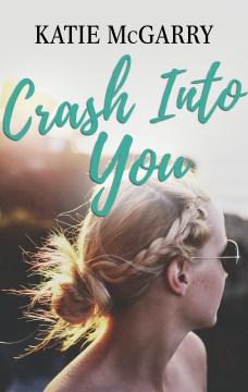 Crash into you Katie McGarry.